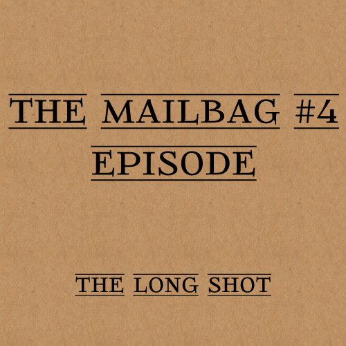 Episode #502: The Mailbag #4 Episode