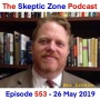 Artwork for The Skeptic Zone #553 - 26.May.2019