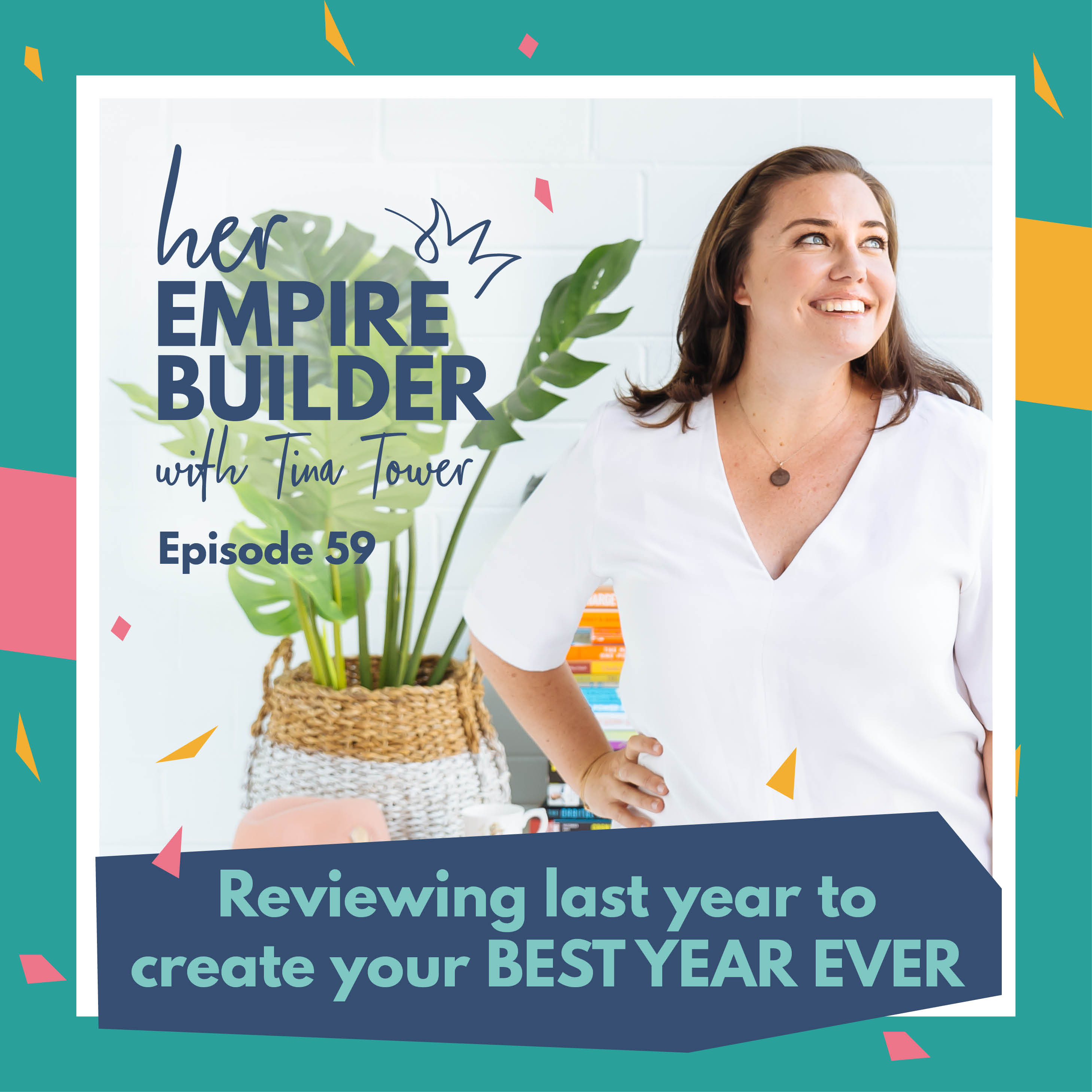 Artwork for 59: Reviewing last year to create your BEST YEAR EVER