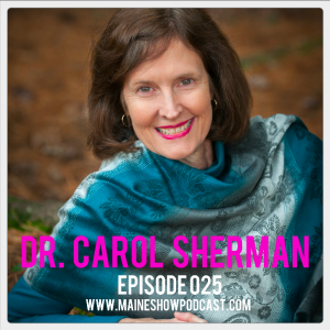 Episode 025 - Dr. Carol Sherman