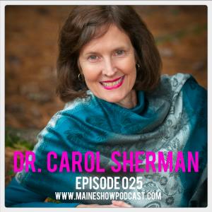 Episode 025 - Dr. Carol Sherman