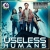 USELESS HUMANS (2020) - HNR Review show art