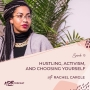 Artwork for 013 Hustling, Activism, and Choosing Yourself with Rachel Cargle