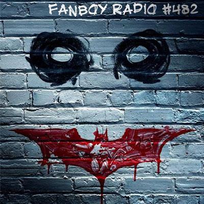 Fanboy Radio #482 - Dark Knight Open Lines LIVE