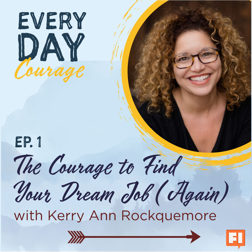 The Courage to Find Your Dream Job (Again) with Kerry Ann Rockquemore