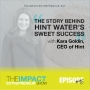 Artwork for Ep. 95 - The Story Behind Hint Water's Sweet Success (& How They're Disrupting Big Bev) - with Kara Goldin