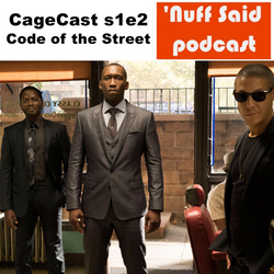 Code of the Street - CageCast s1e2