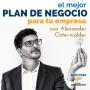 Artwork for El Mejor Plan de Negocio para tu Empresa, con Alexander Osterwalder - MENTORES