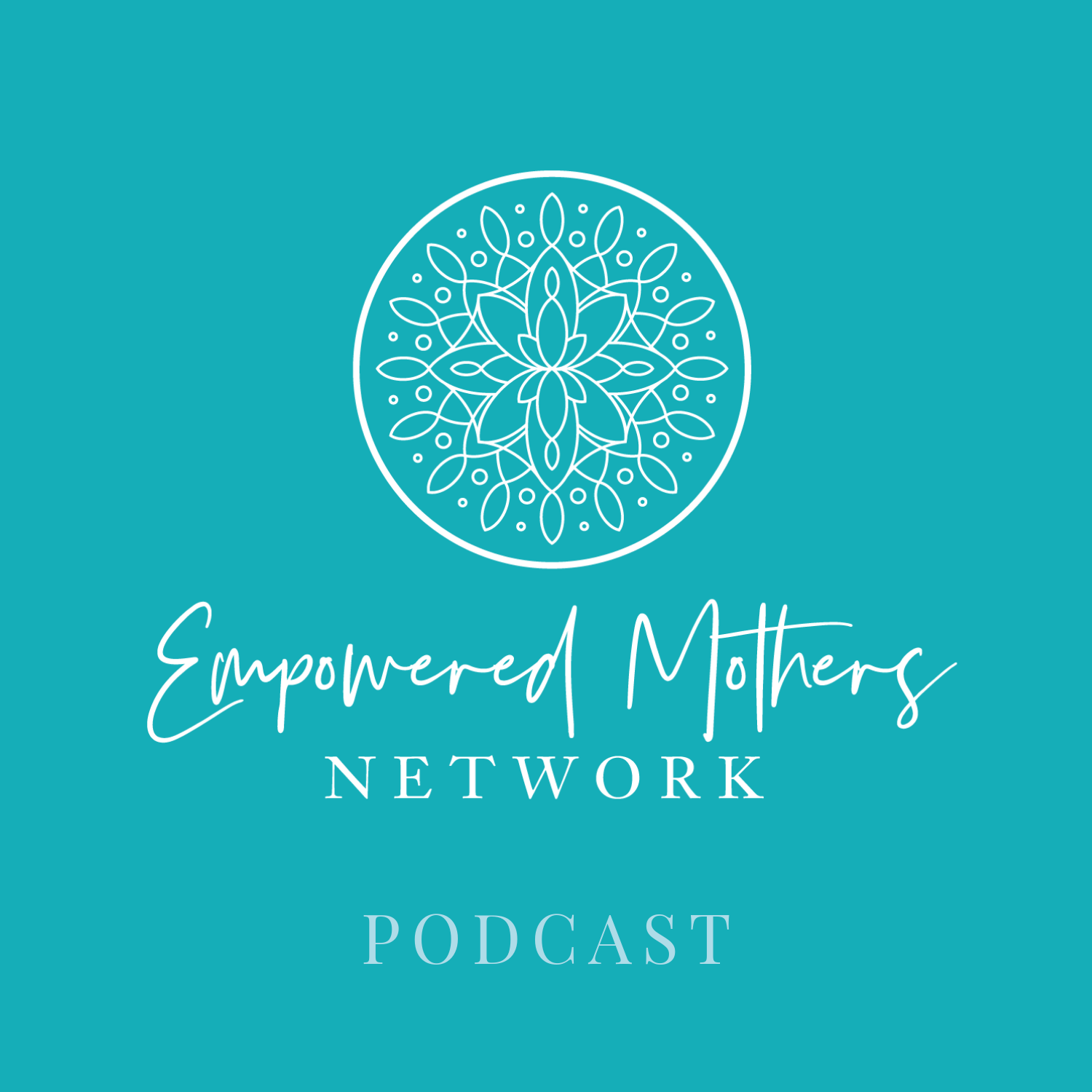 Empowered Mothers Network Podcast show art