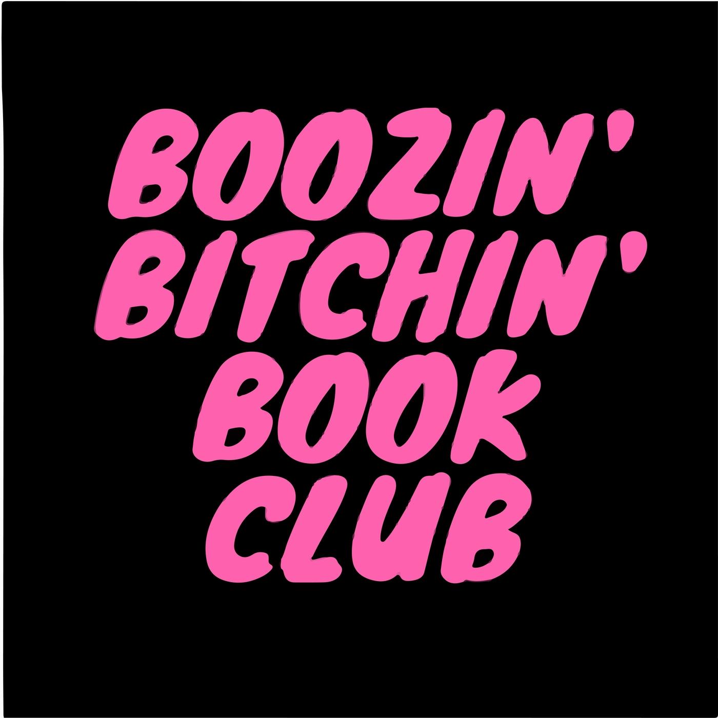 Boozin' Bitchin' Book Club show art
