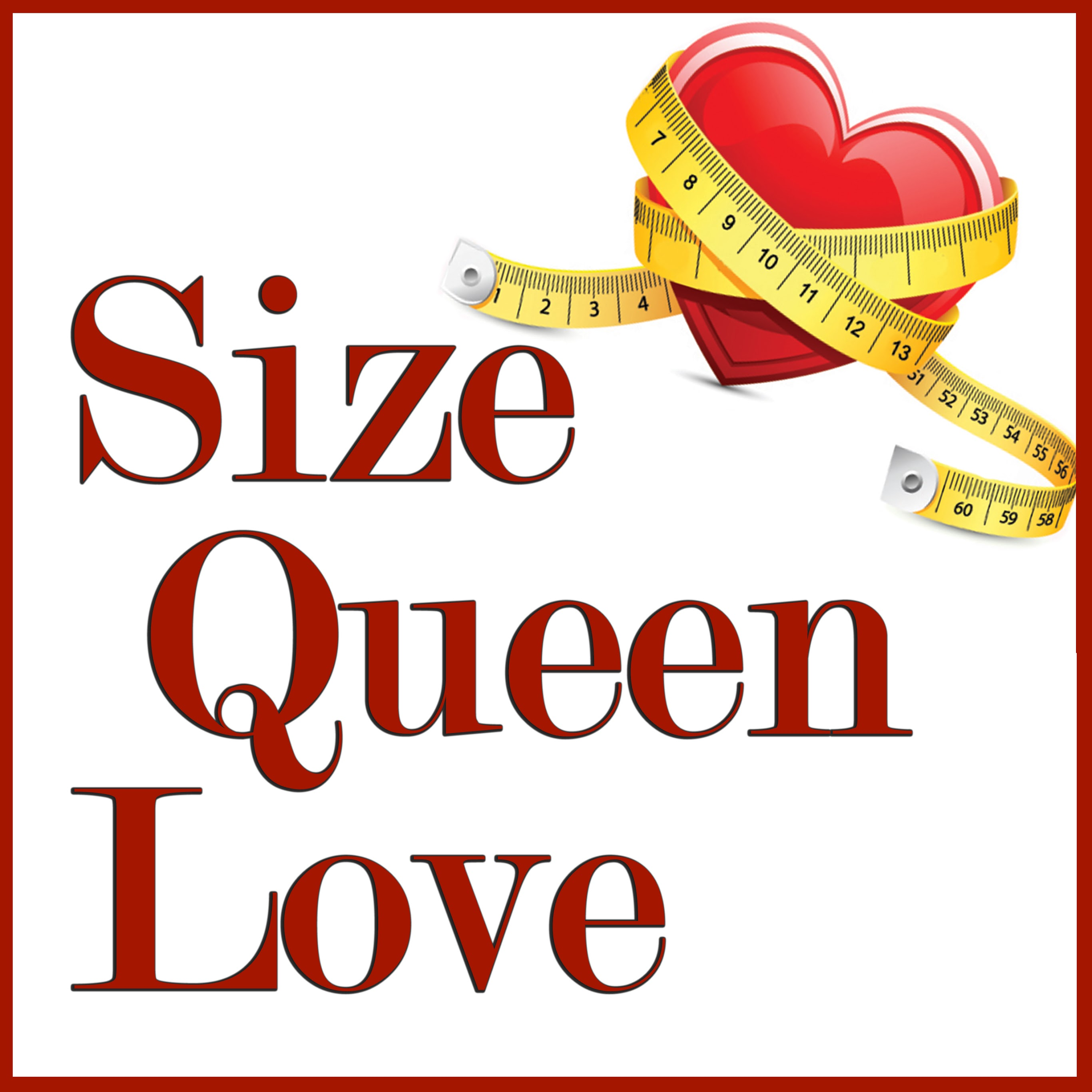 Size Queen Love show art