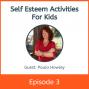 Artwork for Self-Esteem Activities For Kids with Paula Howley