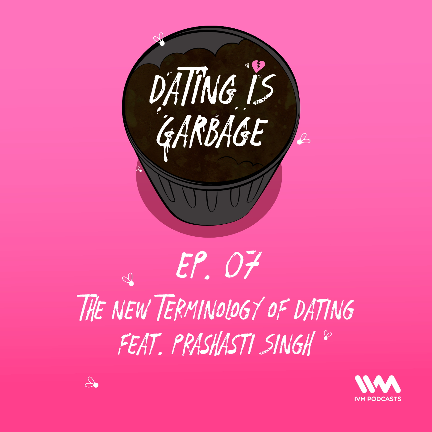Ep. 07: The New Terminology of Dating