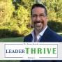Artwork for Scott Beebe joins LeaderTHRIVE with Dr. Jason Brooks: Episode 57