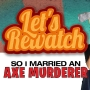 Artwork for So I Married an Axe Murderer