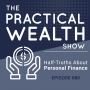 Artwork for Half-Truths About Personal Finance - Episode 80