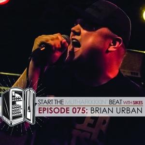 Start The Beat 075: BRIAN URBAN