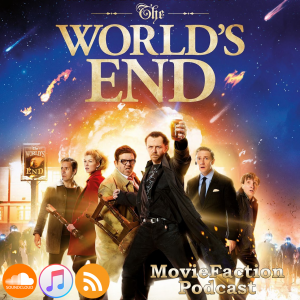 MovieFaction Podcast - The World's End