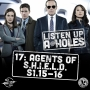 Artwork for Listen Up A-Holes #17. Agents of S.H.I.E.L.D. (S1.15-16)
