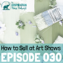 Artwork for 030: How to Sell at Art Festivals with Tracy Lizotte