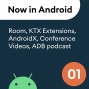 Artwork for 01 - Room, KTX Extensions, AndroidX, Conference Videos, ADB podcast & more!