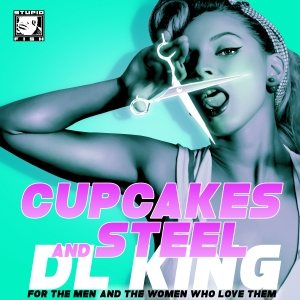 Cupcakes and Steel by DL King
