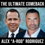 Artwork for The Ultimate Comeback W/ Alex Rodriguez