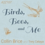 Artwork for Ep107: Collin Brice w/ Trey Celaya - Birds, Bees, and Me: Song of Praise and Lament by a Gay Christian