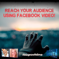 72 - Reach Your Audience Using Facebook VIDEO!