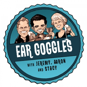 Ear Goggles with Jeremy Aaron and Stacy