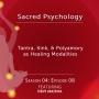 Artwork for Season 04: EP08 - Tantra, Kink, & Polyamory as Healing Modalities with Devi Maisha