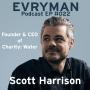 Artwork for Episode 022: Scott Harrison of Charity: Water