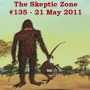 Artwork for The Skeptic Zone #135 - 21.May.2011