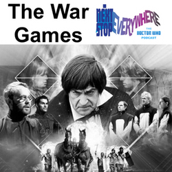 The War Games - Next Stop Everywhere: The Doctor Who Podcast