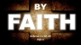 Artwork for By Faith- Part 4 (Pastor Bobby Lewis)