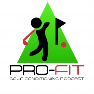 Pro-Fit Golf Conditioning Podcast
