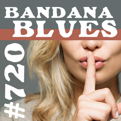 Artwork for Bandana Blues #720 - All 2017... No Comments