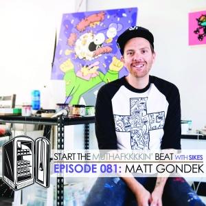 Start The Beat 081: MATT GONDEK
