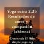 Artwork for Yoga Sutra 2.35 Resultados de amor y compasión (ahimsa)