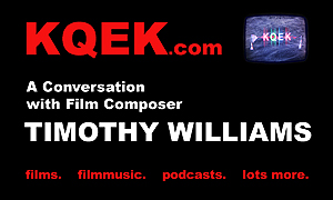KQEK.com -- Interview with film composer Timothy Williams