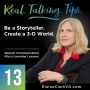 Artwork for 13: Real Talking Tips - Storytelling... Creating a 3-D World
