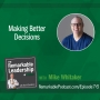 Artwork for Making Better Decisions with Mike Whitaker