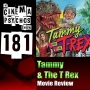 Artwork for Tammy & The T-Rex - Movie Review - Episode 181