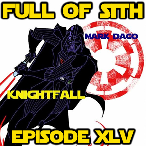 Episode XLV: Mark Dago and the Knightfall