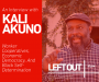 Artwork for LEFT OUT: Kali Akuno on Worker Cooperatives and Black Self-Determination