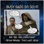 Artwork for EPISODE 52:  Did I Stutter? (Star Wars:  The Last Jedi)