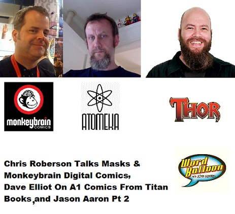 Roberson On Masks & MonkeyBrain Elliot On A1 Comics & Heavy Metal, and Jason Aaron Pt2