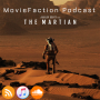 Artwork for MovieFaction Podcast - The Martian