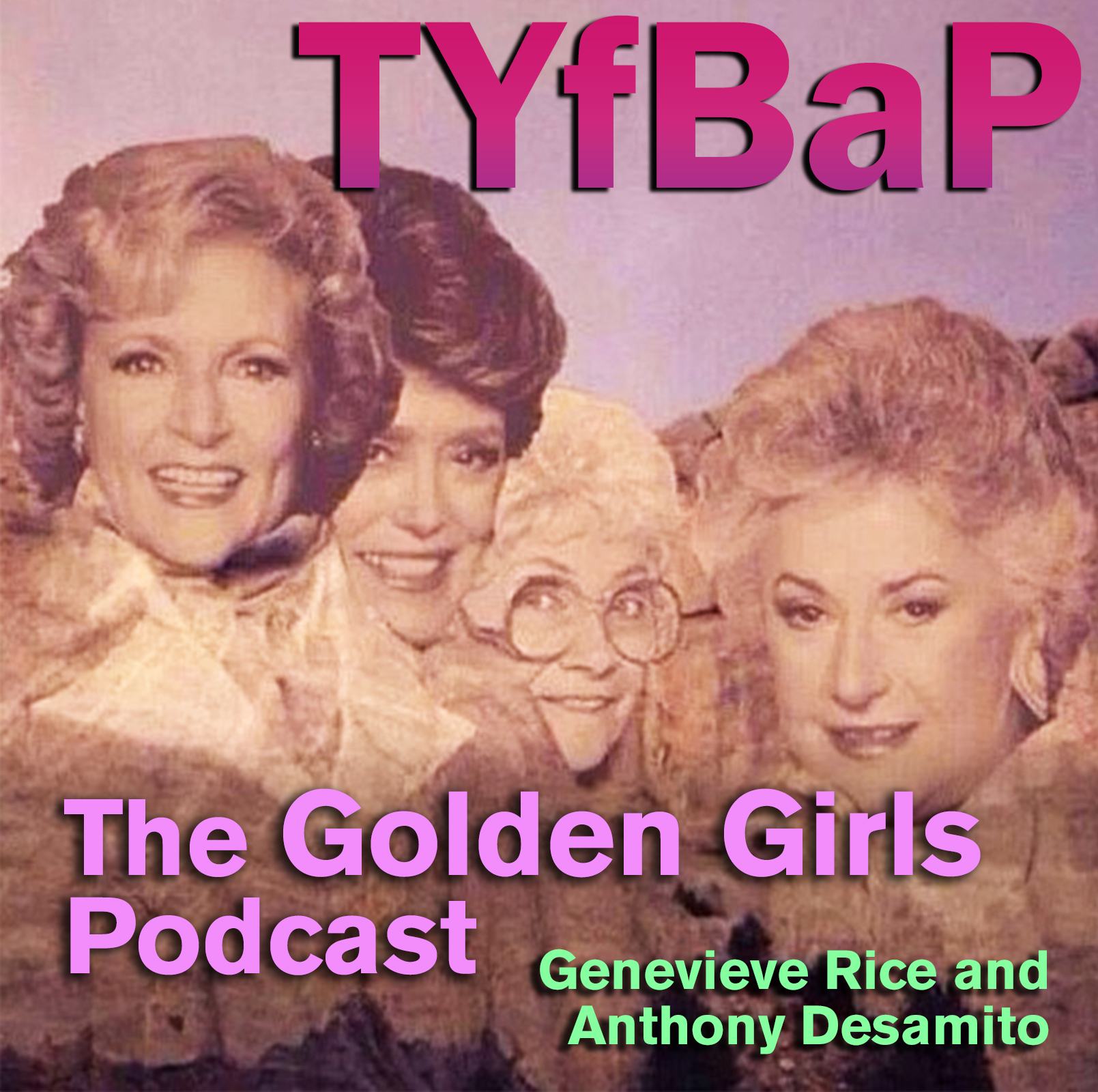 Thank You for Being a Podcast: The Golden Girls Podcast show art