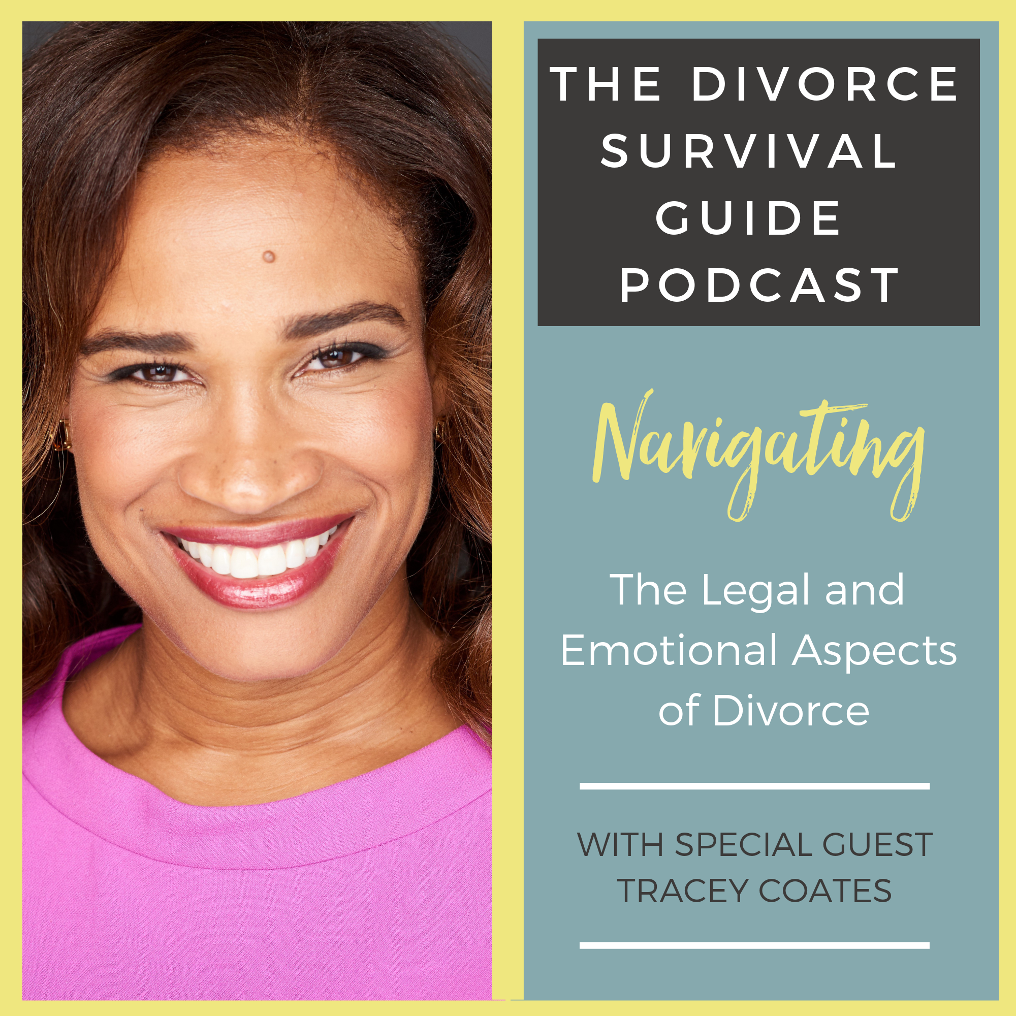 The Divorce Survival Guide Podcast - Navigating the Legal and Emotional Aspects of Divorce with Tracey Coates